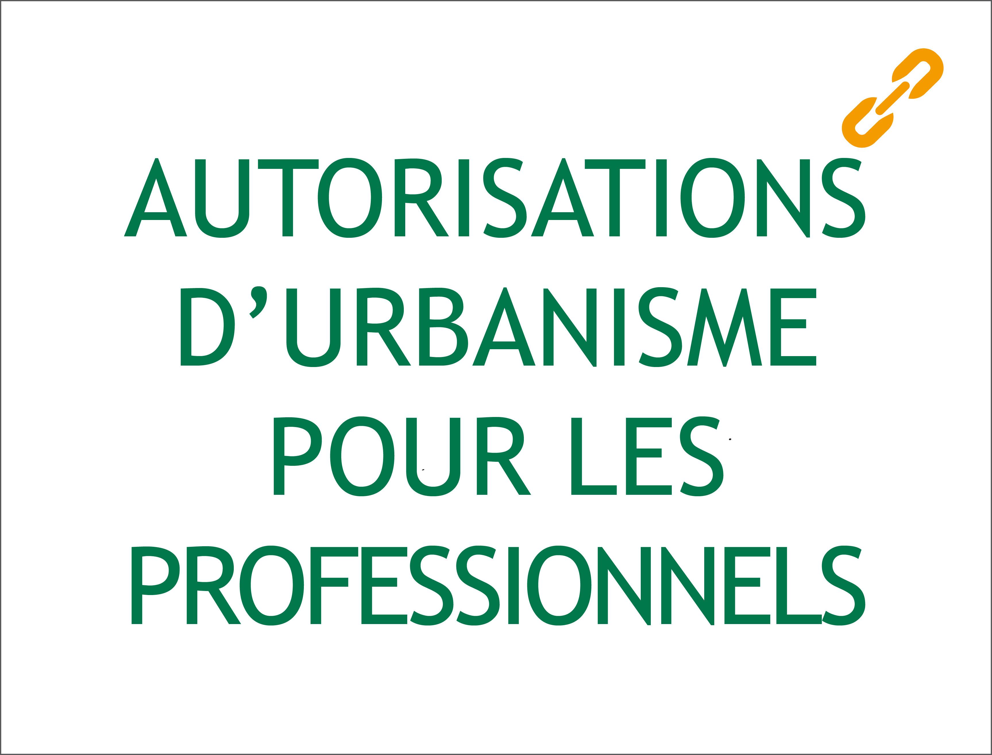 AUTORISATIONS D'URBANISME POUR LES PROFESSIONNELS